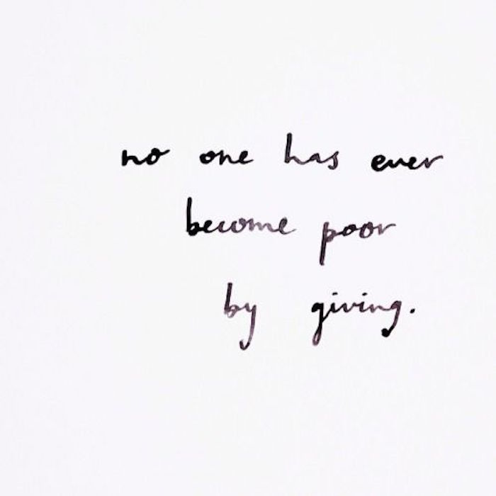 No one has ever been poor by giving